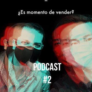 Podcast #2: ¿Es momento de vender?