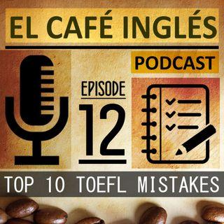 Los 10 Errores más frecuentes en el TOEFL | Ep. 12