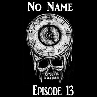 Episode 13: Time to Die