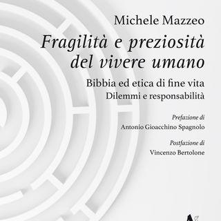 """Michele Mazzeo """"Fragilità e preziosità del vivere umano"""""""