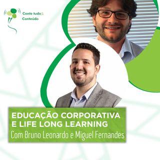 Episódio 51 - Educação Corporativa e Life Long Learning - Bruno Leonardo e Miguel Fernandes