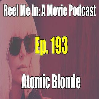 Ep. 193: Atomic Blonde