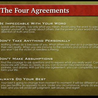 How Could Anyone Disagree with The Four Agreements?