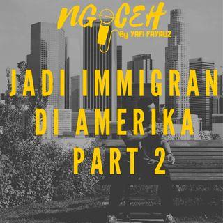 Episode 4 (RASANYA JADI IMMIGRAN INDONESIA DI AMERIKA)