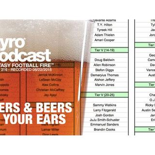 Fantasy Football Fire - Pyro Podcast Show 316 - Tiers & Beers In Your Ears