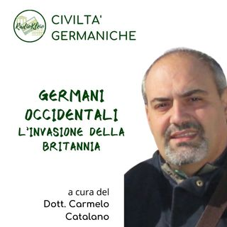 Civiltà Germaniche: Germani Occidentali - l'invasione della Britannia