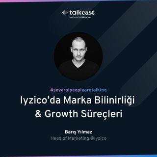 """Barış Yılmaz ile Iyzico'da """"Marka Bilinirliği ve Growth Süreçleri"""""""