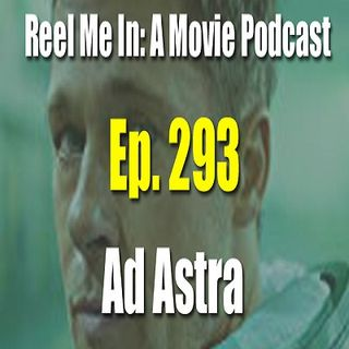 Ep. 293: Ad Astra