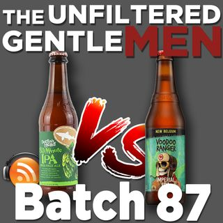 Batch87: Dogfish Head 60 Minute IPA vs New Belgium Voodoo Ranger & Saint Patricks Day Prep