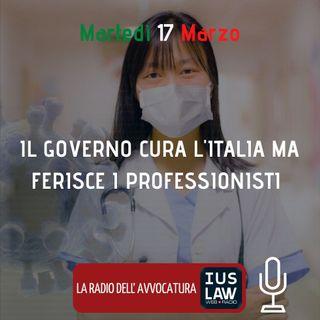 IL GOVERNO CURA L'ITALIA MA FERISCE I PROFESSIONISTI – SPECIALE IUSLAW
