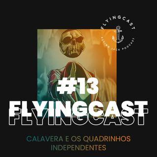 FlyingCast #13 - Calavera e os quadrinhos independentes