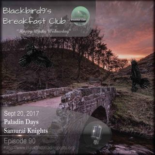 Paladin Days Samurai Knights - Blackbird9 Podcast