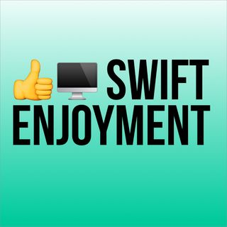 Swift Enjoyment