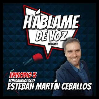 HDV Ep. 5 - Lic. Esteban Martín Ceballos