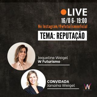 Live W Futurismo - GESTÃO DA REPUTAÇÃO, com Janaína Weigel