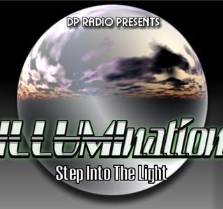 "DP RADIO Presents ""ILLUMInation"" See The Light"