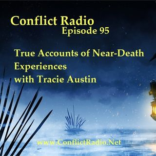 Episode 95  True Accounts of Near Death Experiences with Tracie Austin