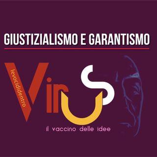 Virus- Giustizialismo e Garantismo