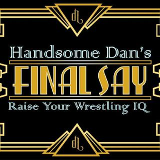 Episode 6 - The Final Say: A Wrestling Rant, Part 1