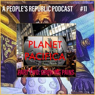 #11 Planet Pacifica: Growing Pains