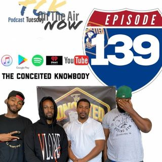 The Conceited Knowbody EP 139 Falsely accused
