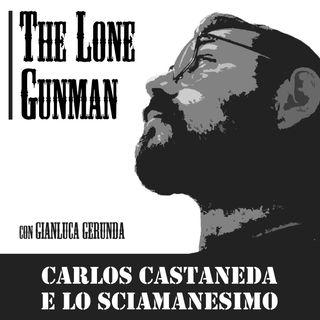 The Lone Gunman - Carlos Castaneda e lo Sciamanesimo