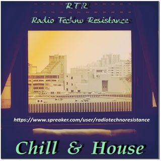 CHILL & HOUSE come back to RTR Radio Techno Resistance