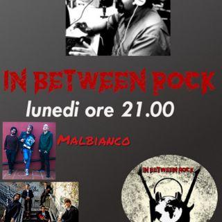 IN BETWEEN ROCK con Giuseppe Spataro  Rock e tante curiosità..  Ospiti :  *MALBIANCO  *44NOPE  ON AIR