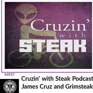 Cruzin' with Steak Podcast James Cruz and Grimsteak Sun 2-17-19