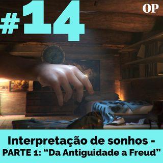 """#14 - Interpretação de Sonhos - Parte 1: """"Da Antiguidade a Freud"""""""