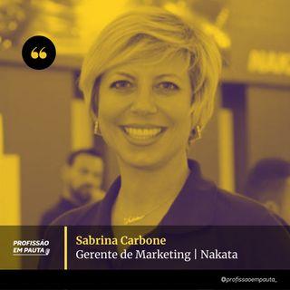Gerente de marketing em Pauta - Sabrina Carbone | Nakata
