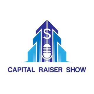 15: Raising Capital with special Guest Ruben Greth The Capital Raiser Show!