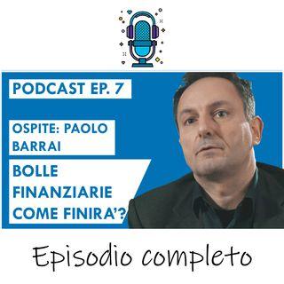 Bitcoin, mercati e bolle finanziarie, ecco come finirà.. ft. Paolo Barrai - EP 7 Season 2020
