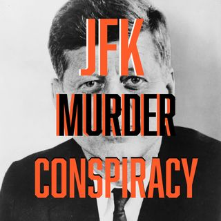 JFK Assassination Conspiracy Podcast - Part 2