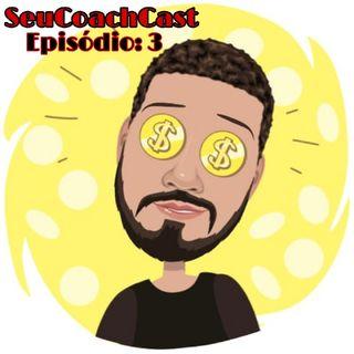 Episódio #3 - SeuCoachCast