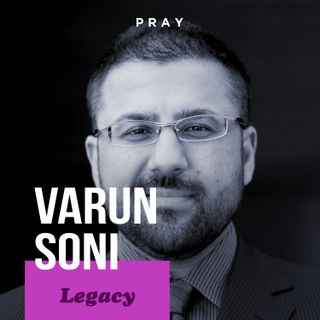 "Varun Soni - Legacy - ""Be the Cause for Others to Change the World"""