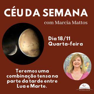 Céu da Semana - Quarta, dia 18/11 - Teremos uma combinação tensa na parte da tarde entre Lua e Marte.