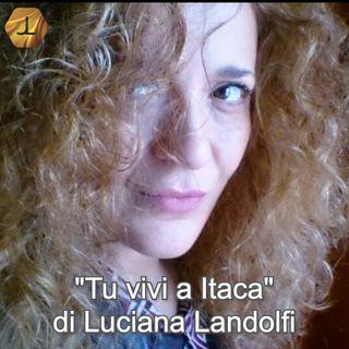 """Tu vivi a Itaca"" di Luciana Landolfi   🎧🇮🇹"