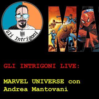 GLI INTRIGONI LIVE! Marvel Universe con Andrea Mantovani