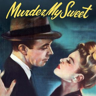 Episode 390: Murder My Sweet (1944)