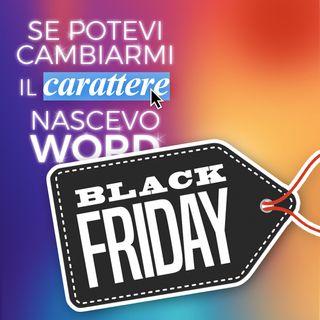 Ep. 17 - Tutty pazzy per il Black Friday 🔖