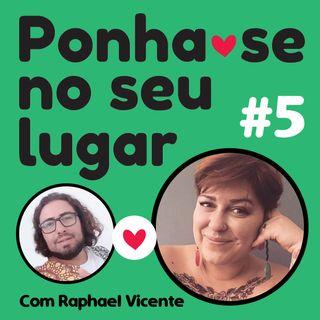 #05 - A Luta de um Dependente Químico Pela Lucidez -  Com Raphael Vicente