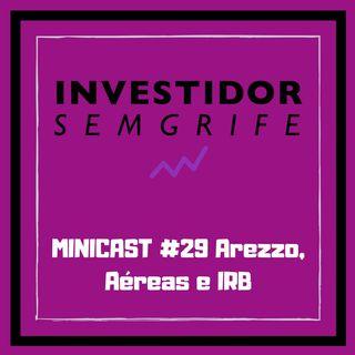 MINICAST #29 Arezzo, Aéreas e IRB