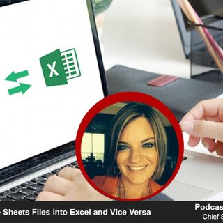Converting Google Sheets Files into Excel and Vice Versa