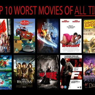 The Best And Worst Movies Of All Time