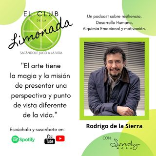Episodio 44: Rodrigo de la Sierra, de arte, resiliencia y Timoteo