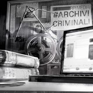 #ArchiviCriminali: il podcast