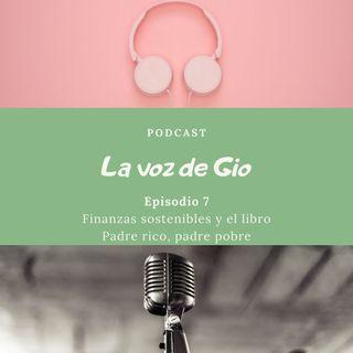 Episodio 7 - Finanzas sostenibles y el libro Padre rico, padre pobre