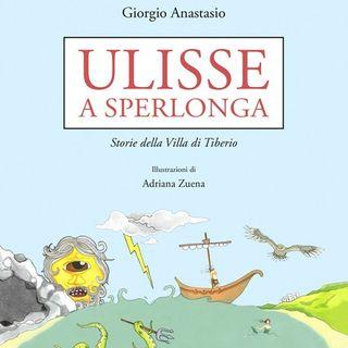 "Intervista a Giorgio Anastasio autore di ""Ulisse a Sperlonga"""