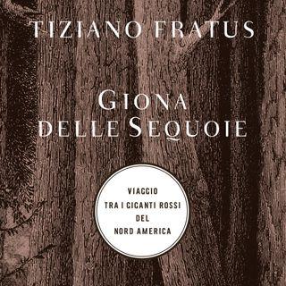 """Tiziano Fratus """"Giona delle sequoie"""""""